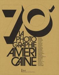 Anne Biroleau - 70's Le choc de la photographie américaine.