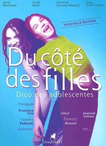 Anne Blanchard et Cécile Dollé - Du côté des filles - Dico des adolescentes.