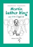 Anne Blanchard et Anastassia Elias - Martin Luther King, un rêve d'égalité.