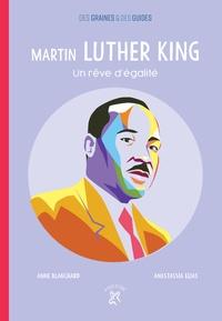 Anne Blanchard et Anastassia Elias - Martin Luther King - Un rêve d'égalité.