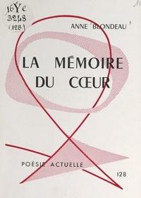 Anne Blondeau - La mémoire du cœur.