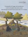 Anne Bocquet-Liénard - A propo[t s de l'usage, de la production et de la circulation des terres cuites dans l'Europe du Nord-Ouest autour des XIVe-XVIe siècles.