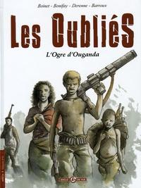Anne Boinet et Philippe Bonifay - Les Oubliés Cycle 1 Tome 1 : L'Ogre d'Ouganda.