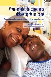 Anne Boissel - Vivre en état de conscience altérée après un coma - Regards croisés de familles et de professionnels.