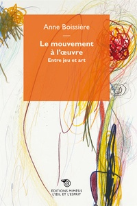 Anne Boissière - Entre jeu et art - Du jouer vers l'art.