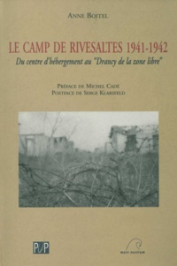 """Anne Boitel - Le camp de Rivesaltes 1941-1942 - Du centre d'hébergement au """"Drancy de la zone libre""""."""