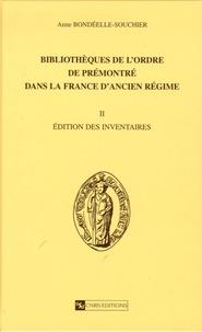 Anne Bondeelle-Souchier - Bibliothèque de l'ordre de Prémontré dans la France d'Ancien Régime - Volume 2, Edition des inventaires.