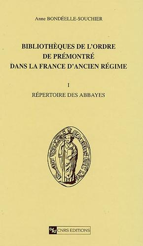 Anne Bondeelle-Souchier - Bibliothèques de l'ordre de Prémontré dans la France de l'Ancien Régime - Tome 1, Répertoire des abbayes.