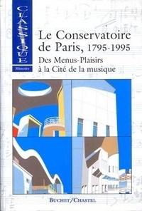 Anne Bongrain - Le Conservatoire de Paris - Des Menus-Plaisirs à la Cité de la musique, 1795-1995.