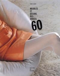 Meubles et décors des années 60 - Anne Bony |