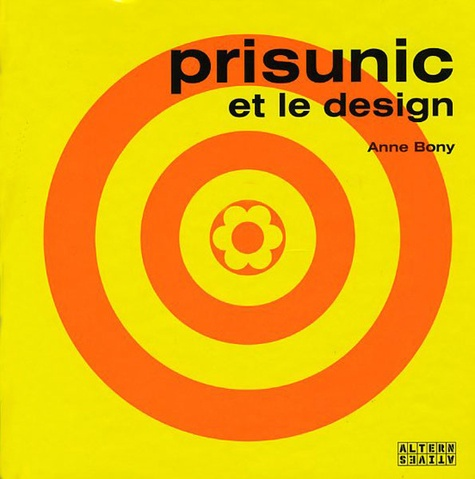 Anne Bony - Prisunic et le design.
