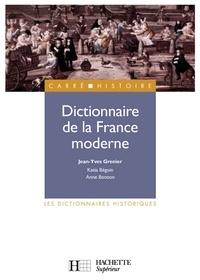 Anne Bonzon et Jean-Yves Grenier - Dictionnaire de la France moderne.