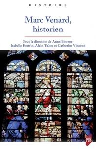 Anne Bonzon et Isabelle Poutrin - Marc Venard, historien.