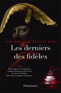 Anne Boquel et Etienne Kern - Les derniers des fidèles.