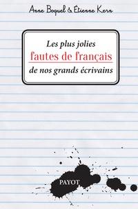Anne Boquel et Etienne Kern - Les plus jolies fautes de français de nos grands écrivains.