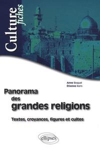 Anne Boquel et Etienne Kern - Panorama des grandes religions - Textes, croyances, figures et cultes.