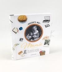 Anne Bordenave - Raconte-moi Mamie - Tes souvenirs d'enfance, ta rencontre avec Papy, l'histoire de la famille....