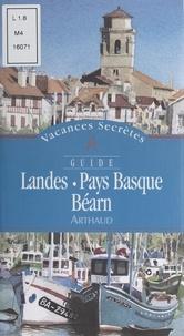 Anne Bosredon et Béatrice Gamba - Landes, Pays basque, Béarn.