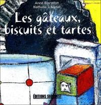 Anne Bosredon et Nathalie Schorter - Les gâteaux, biscuits et tartes.