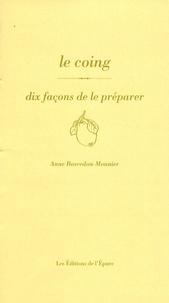 Anne Bosredon-Monnier - Le coing - Dix façons de le préparer.