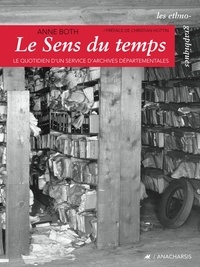 Anne Both - Le sens du temps - Le quotidien d'un service d'archives départementales.