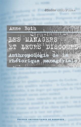 Anne Both - Les managers et leurs discours - Ethnologie de la rhétorique managériale.