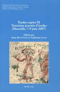 Anne Boud'hors et Catherine Louis - Etudes coptes - Tome 11, Treizième journée d'études (Marseille, 7-9 juin 2007).
