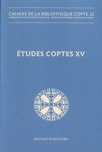 Anne Boud'hors et Catherine Louis - Etudes coptes - Tome 15, Dix-septième journée d'études (Lisbonne, 18-20 juin 2015).