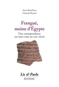 Anne Boud'hors - Frangue, moine d'Egypte : une correspondance sur terre cuite au VIIIe siècle.