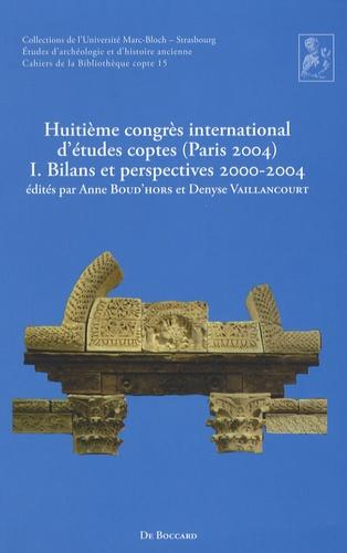 Anne Boud'hors et Denyse Vaillancourt - Huitième congrès international d'études coptes (Paris 2004) - Tome 1, Bilans et perspectives 2000-2004.