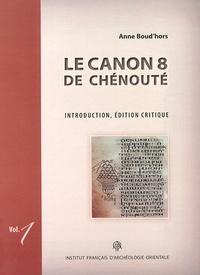 Anne Boud'hors - Le Canon 8 de Chénouté - 2 volumes.