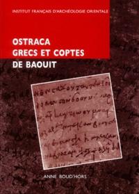 Anne Boud'hors - Ostraca grecs et coptes - Des fouilles de Jean Maspero à Baouit.