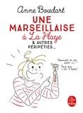 Anne Boudart - Une marseillaise à La Haye.
