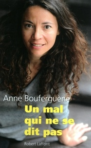 Anne Bouferguène - Un mal qui ne se dit pas.