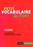 Anne Boulanger et Armelle Jeannier-Groppo - Petit vocabulaire actuel russe.