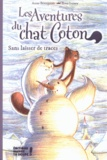 Anne Bourgeois et Rose Luxey - Les aventures du chat Coton  : Sans laisser de traces.
