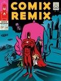 Anne Bourhis - Comix Remix  : L'intégrale - Feu mister mercure, La république des monstres, Le grand exil.