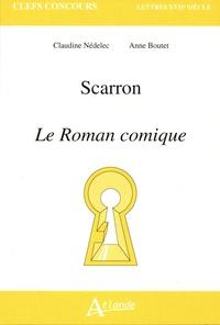 Anne Boutet et Claudine Nédélec - Scarron - Le Roman comique.