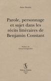 Anne Boutin - Parole, personnage et sujet dans les récits littéraires de Benjamin Constant.
