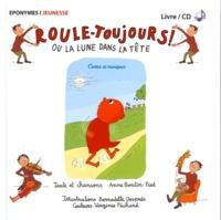 Anne Boutin-Pied - Roule toujours ! - Ou la lune dans la tête.
