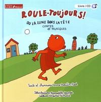 Anne Boutin-Pied et Bernadette Després - Roule-Toujours ! ou la lune dans la tête. 1 CD audio