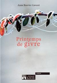 Anne Bouvier Cavoret - Printemps de givre.