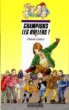 Anne Bozellec et Chantal Cahour - Champions les rollers !.