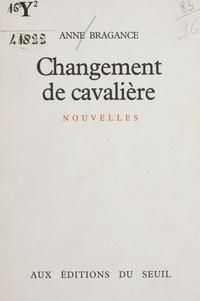 Anne Bragance - Changement de cavalière.