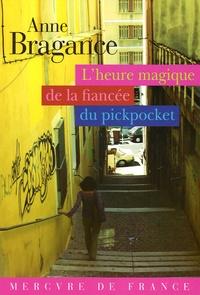 Anne Bragance - L'heure magique de la fiancée du pickpocket.