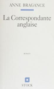 Anne Bragance - La correspondante anglaise.