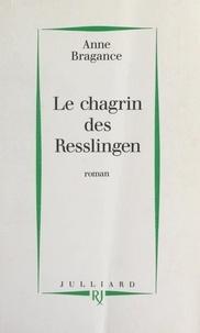 Anne Bragance - Le chagrin des Resslingen.