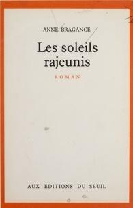 Anne Bragance - Les Soleils rajeunis.