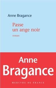 Anne Bragance - Passe un ange noir.