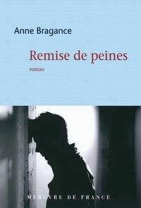 Anne Bragance - Remise de peines.